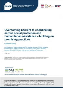 Report by SPACE - Overcoming barriers to coordinating across social protection and humanitarian assistance – building on promising practices
